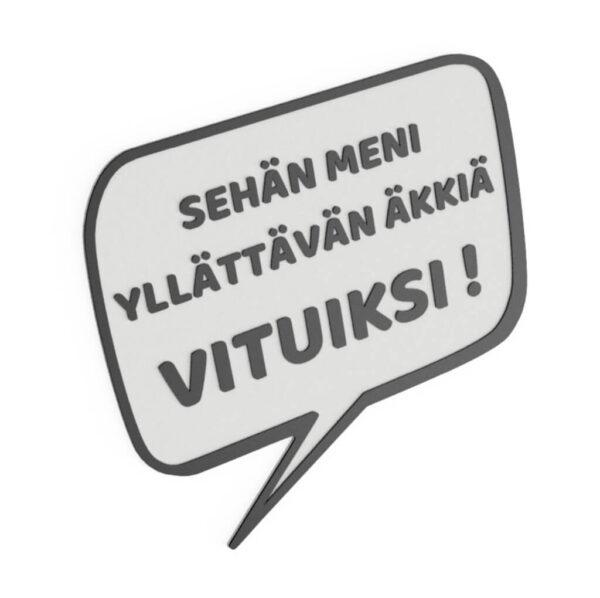 HJV Sehän Meni Yllättävän Äkkiä Vituiksi! Kyltti MC